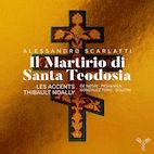 A. Scarlatti : Il Martirio di Santa Teodosia